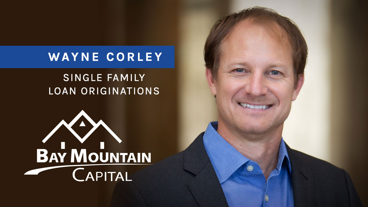 Bay Mountain Capital Wayne Corley Single Family Loan Originations video cover