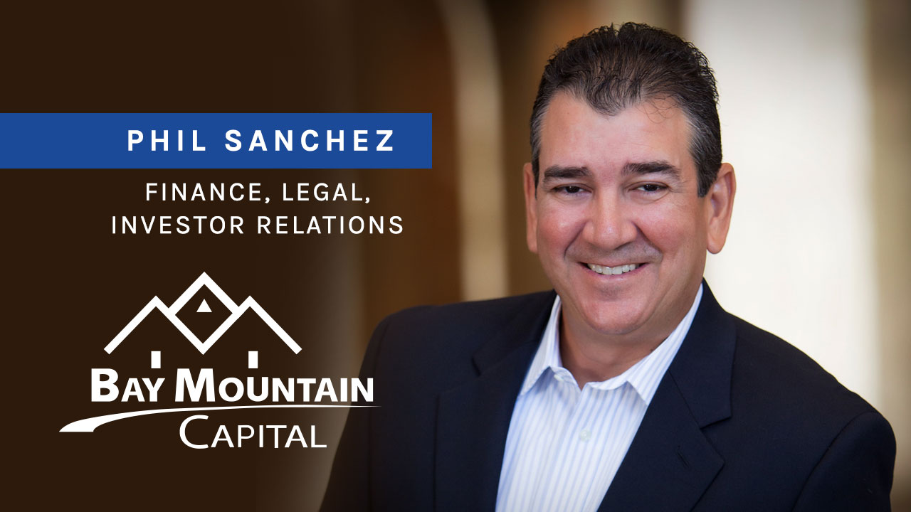 Phil Sanchez Bay Mountain Capital peronnel for finance legal and investor relations